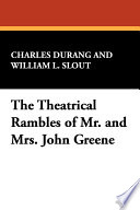 The Theatrical Rambles of Mr  and Mrs  John Greene