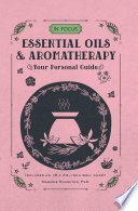 In Focus Essential Oils   Aromatherapy Book PDF