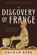 The Discovery of France  A Historical Geography