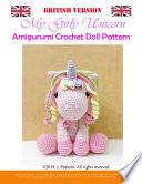 My Girly Unicorn Amigurumi Doll Pattern (British Version)