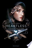 Heartless, Band 1: Der Kuss der Diebin