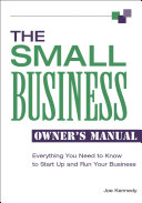 The Small Business Owner's Manual: Everything You Need to ...