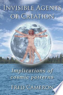 Invisible Agents of Creation