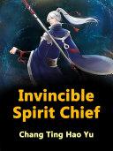 Invincible Spirit Chief