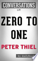 Zero to One  by Peter Thiel   Conversation Starters Book