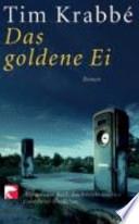 Das goldene Ei  : Roman