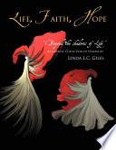 Life, Faith, Hope  : Beyond the Shadows of Life