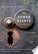 The Human Rights Reader  : Major Political Essays, Speeches, and Documents from Ancient Times to the Present