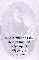 Elite Women and the Reform Impulse in Memphis, 1875-1915