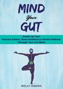 Mind Your Gut