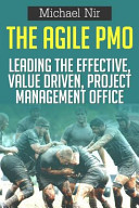 The Agile Pmo   Leading the Effective  Value Driven  Project Mana