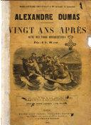 Vingt ans apres suite des trois mousquetaures Alexandre Dumas