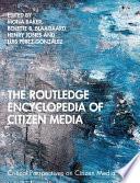The Routledge Encyclopedia Of Citizen Media