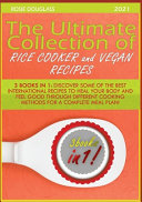 THE ULTIMATE COLLECTION OF RICE COOKER AND VEGAN RECIPES