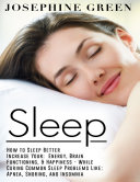Sleep   How to Sleep Better Increase Your  Energy  Brain Functioning    Happiness   While Curing Common Sleep Problems Like  Apnea  Snoring  And Insomnia