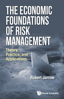 The Economic Foundations of Risk Management