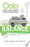 """Oola: Find Balance in an Unbalanced World-The Seven Areas You Need to Balance and Grow to Live the Life of Your Dreams"" by Troy Amdahl, Dave Braun"