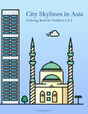 City Skylines in Asia Coloring Book for Toddlers 1 & 2 [Pdf/ePub] eBook
