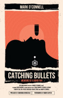 Catching Bullets ebook