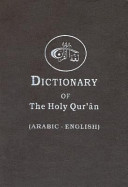 The Dictionary of the Holy Qur    n