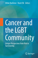 Cancer and the LGBT Community: Unique Perspectives from Risk ...