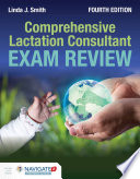 """Comprehensive Lactation Consultant Exam Review"" by Smith"