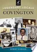 Legendary Locals of Covington