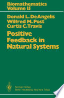 Positive Feedback in Natural Systems