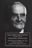 Parliament and Politics in the Age of Churchill and Attlee