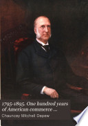 1795 1895  One Hundred Years of American Commerce