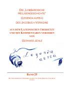Die ,,Lombardische Heiligengeschichte'' (Legenda Aurea) des Jacobus a Voragine: Aus Dem Lateinischen Uberstzt und mit Kommentaren Versehen