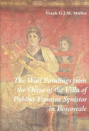 The Wall Paintings from the Oecus of the Villa of Publius Fannius Synistor in Boscoreale