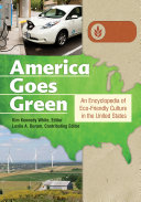 America Goes Green  An Encyclopedia of Eco Friendly Culture in the United States  3 volumes