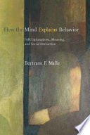 How the Mind Explains Behavior
