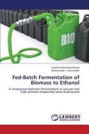 Fed Batch Fermentation of Biomass to Ethanol Book