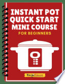 Instant Pot Quick Start Mini Course
