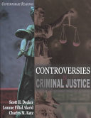 Controversies in Criminal Justice