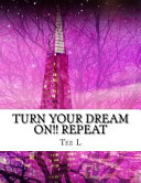 Turn Your Dream On   Repeat