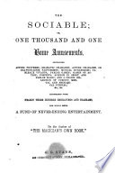 The Sociable Or One Thousand And One Home Amusements Book PDF