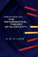 A Treatise on the Mathematical Theory of Elasticity