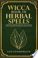 Wicca Book of Herbal Spells