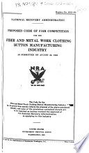 Proposed Code of Fair Competition for the Fibre and Metal Work Clothing Button Manufacturing Industry as Submitted on August 23, 1933