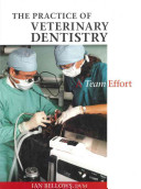 The Practice of Veterinary Dentistry