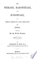 The Peerage, Baronetage, and Knightage of Great Britain and Ireland for ...