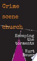 Crime Scene Church