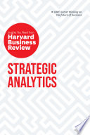 Strategic Analytics: The Insights You Need from Harvard Business Review