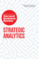 Strategic Analytics The Insights You Need From Harvard Business Review
