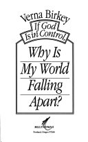 If God Is in Control, Why Is My World Falling Apart