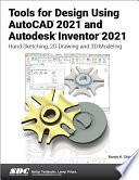 Tools for Design Using AutoCAD 2021 and Autodesk Inventor 2021