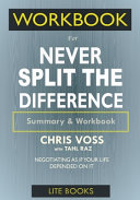 WORKBOOK For Never Split The Difference  Negotiating As If Your Life Depended On It